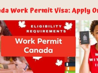 How to get Canada work permit visa